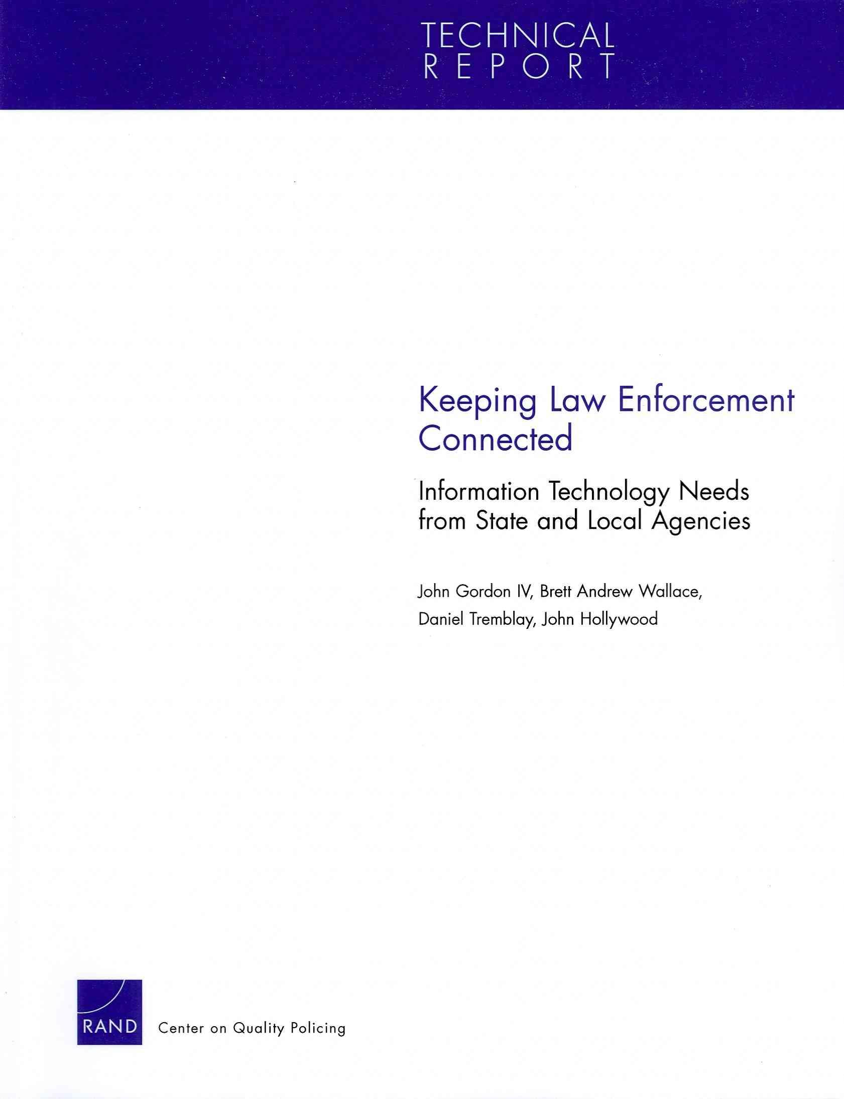 Keeping Law Enforcement Connected By Gordon, John, IV/ Wallace, Brett Andrew/ Tremblay, Daniel/ Hollywood, John
